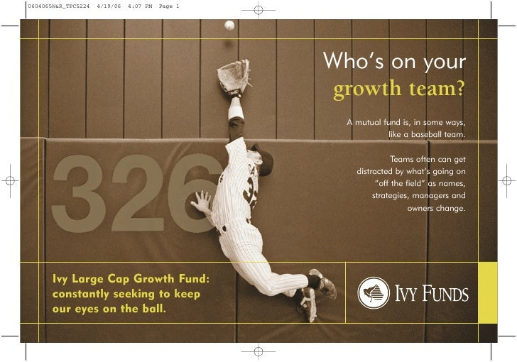 Who's on your                              growth team?                                A mutual fund is, in some ways,    ...