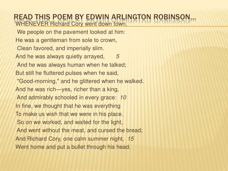 people of the pavement fascinates richard cory in a poem by edwin arlington robinson Learn richard cory poem with free interactive flashcards choose from 100 different sets of richard cory poem flashcards on quizlet.