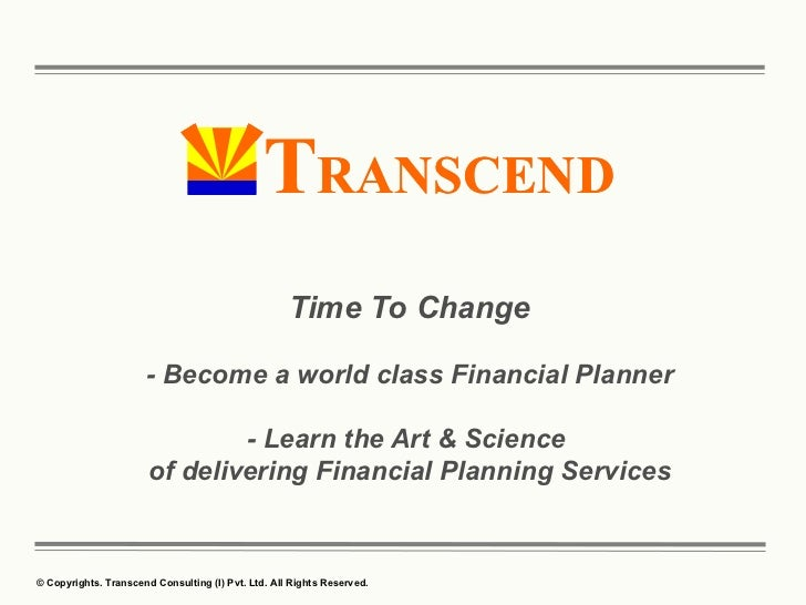 Time To Change - Become a world class Financial Planner - Learn the Art & Science  of delivering Financial Planning Services