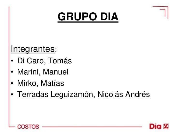 GRUPO DIAIntegrantes:•   Di Caro, Tomás•   Marini, Manuel•   Mirko, Matías•   Terradas Leguizamón, Nicolás Andrés