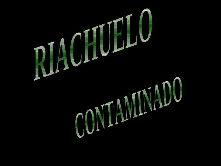 RIACHUELO CONTAMINADO