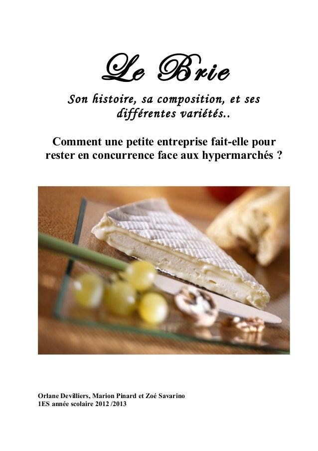 Le Brie         Son histoire, sa composition, et ses                  différentes variétés..   Comment une petite entrepri...