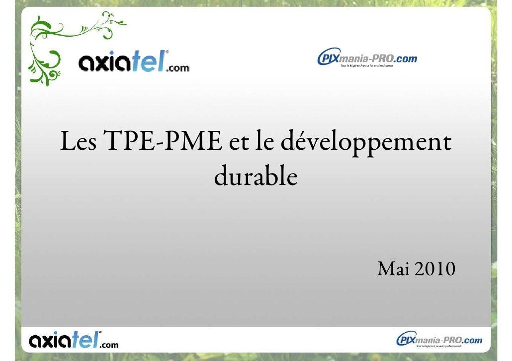 Les TPE-PME et le développement           durable                            Mai 2010