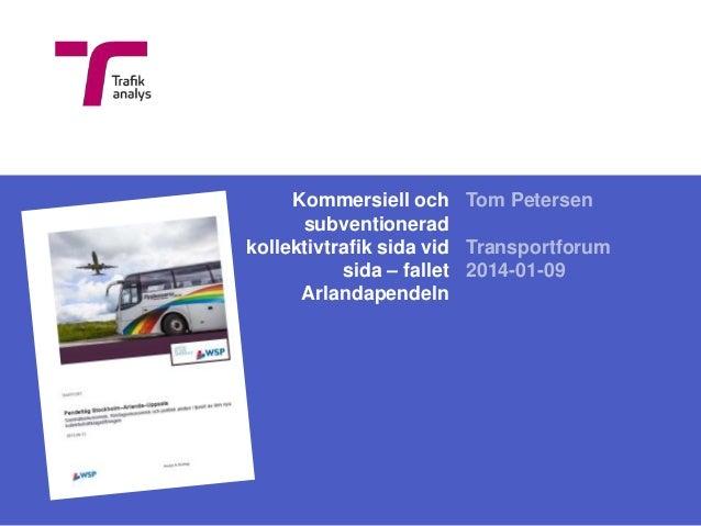 Kommersiell och Tom Petersen subventionerad kollektivtrafik sida vid Transportforum sida – fallet 2014-01-09 Arlandapendel...