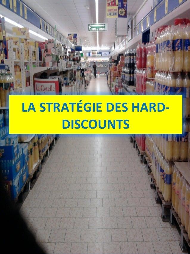 LA STRATÉGIE DES HARD- DISCOUNTS