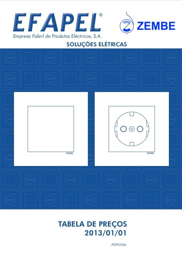 Empresa Fabril de Produtos Eléctricos, S.A.                         SOLUÇÕES ELÉTRICAS                     TABELA DE PREÇO...