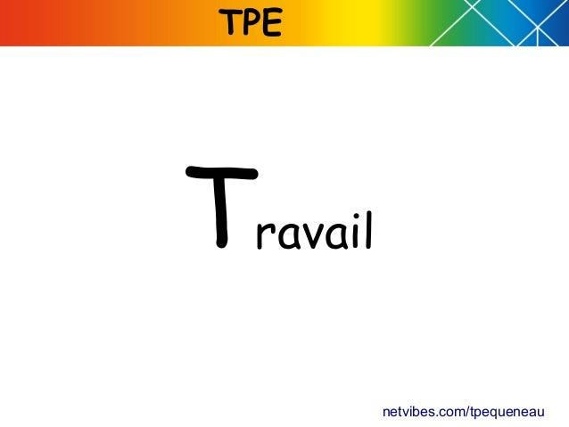 TPE netvibes.com/tpequeneau Travail
