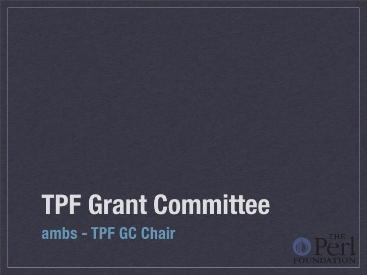 TPF Grant Committee ambs - TPF GC Chair