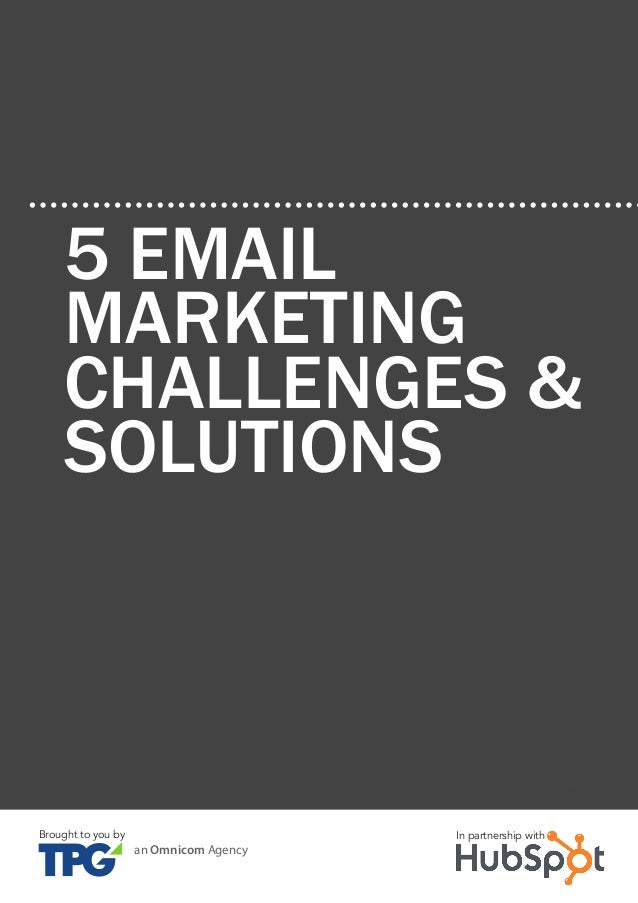 5 Email Marketing Challenges & Solutions An introduction to emAil mArketing8 www.Hubspot.com Share This Ebook! CHAPTER 1 5...