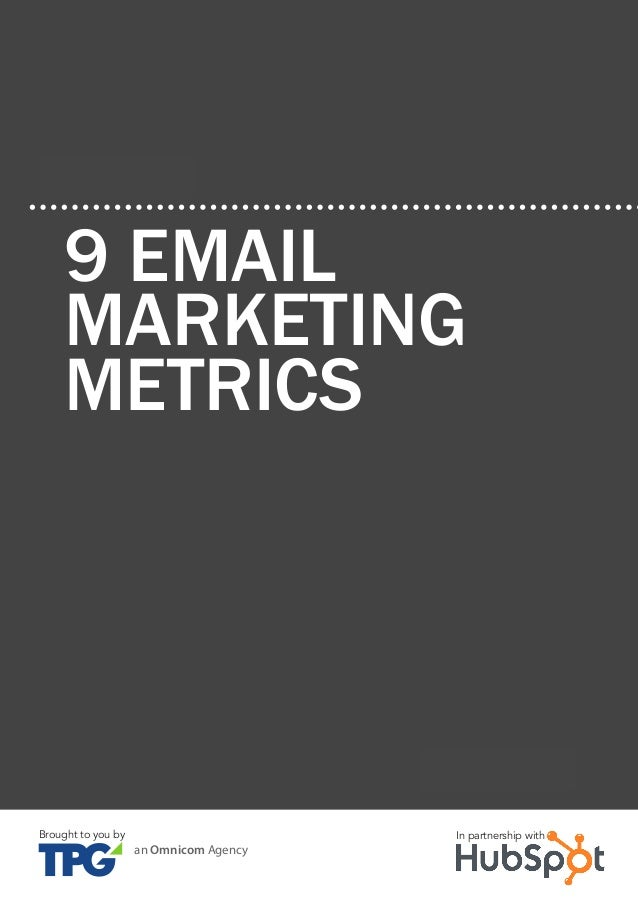 9 Email Marketing Metrics An introduction to emAil mArketing41 www.Hubspot.com Share This Ebook! CHAPTER 3 9 EMAIL MARKETI...