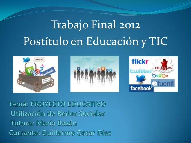 Trabajo Final 2012Postítulo en Educación y TIC