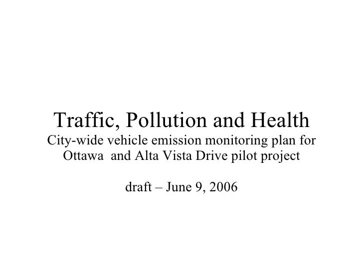 Traffic, Pollution and Health City-wide vehicle emission monitoring plan for Ottawa  and Alta Vista Drive pilot project dr...