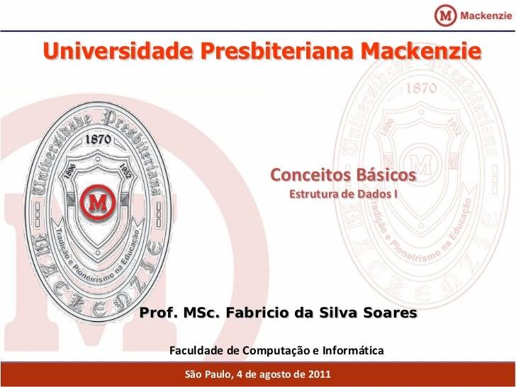 Universidade Presbiteriana Mackenzie                             Conceitos Básicos                                 Estrutu...