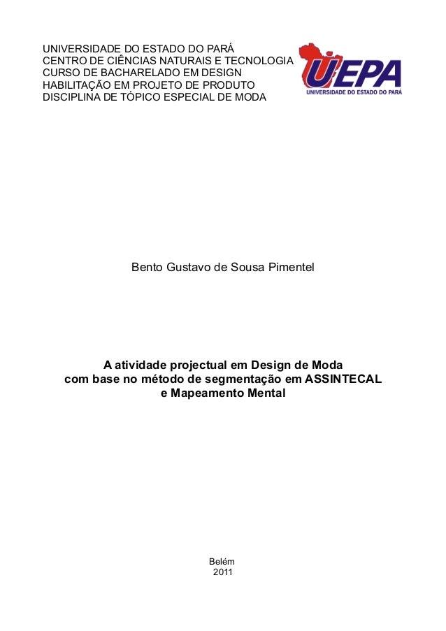 UNIVERSIDADE DO ESTADO DO PARÁ CENTRO DE CIÊNCIAS NATURAIS E TECNOLOGIA CURSO DE BACHARELADO EM DESIGN HABILITAÇÃO EM PROJ...