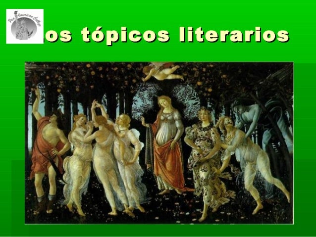 Los tópicos literariosLos tópicos literarios