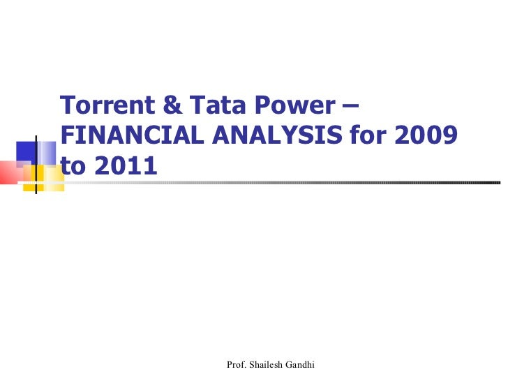 Torrent & Tata Power – FINANCIAL ANALYSIS for 2009 to 2011