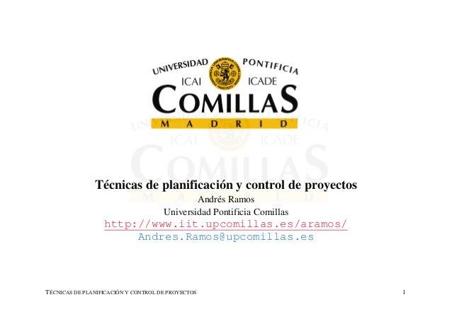 Técnicas de planificación y control de proyectos                                             Andrés Ramos                 ...