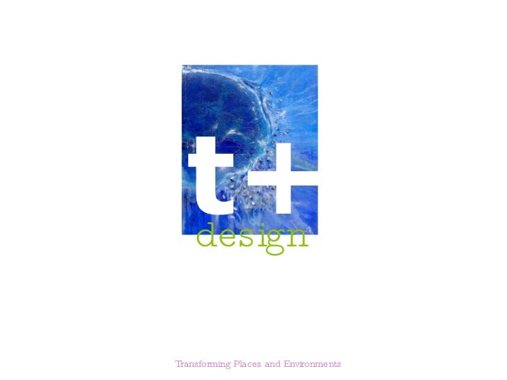 t+ design Transforming Places and Environments
