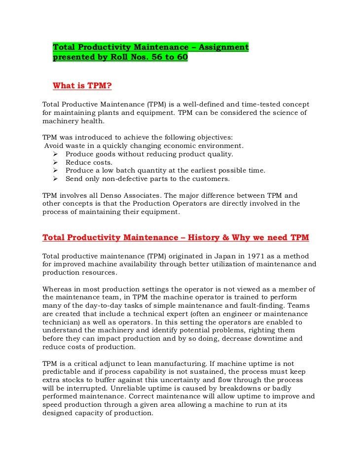 Total Productivity Maintenance – Assignment   presented by Roll Nos. 56 to 60   What is TPM?Total Productive Maintenance (...