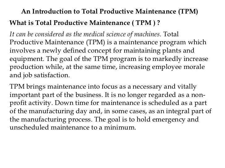 <ul><ul><li>An Introduction to Total Productive Maintenance (TPM) </li></ul></ul><ul><li>What is Total Productive Maintena...