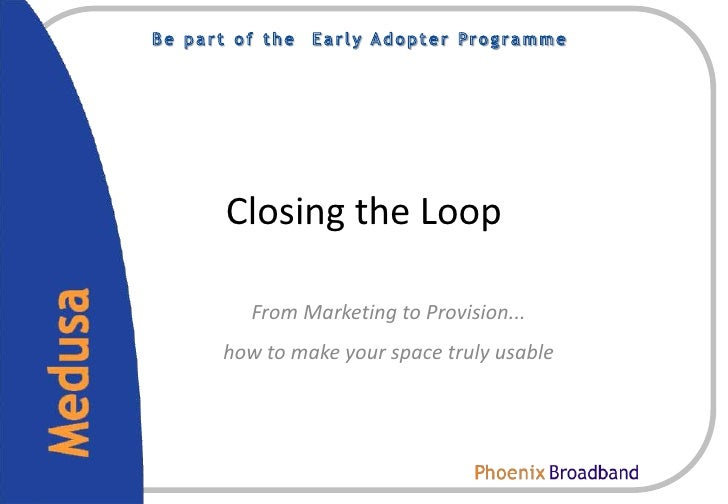 Closing the Loop  From Marketing to Provision...how to make your space truly usable