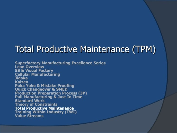 Total Productive Maintenance (TPM) Superfactory Manufacturing Excellence Series Lean Overview 5S & Visual Factory Cellular...