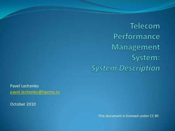 TelecomPerformance ManagementSystem:System Description<br />PavelLechenko<br />pavel.lechenko@hpcms.ru<br />October 2010<b...
