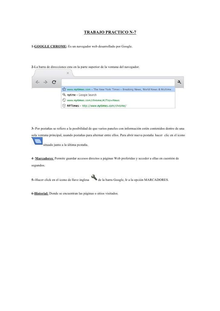 TRABAJO PRACTICO N-71-GOOGLE CHROME: Es un navegador web desarrollado por Google.2-La barra de direcciones esta en la part...