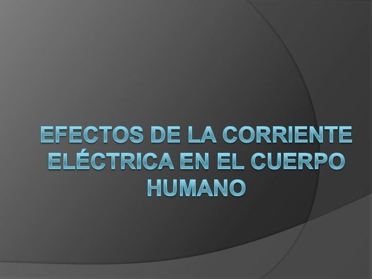 Efectos de la corriente eléctrica en el cuerpo humano<br />