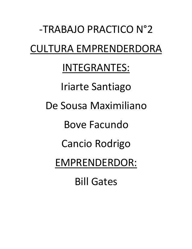 -TRABAJO PRACTICO N°2CULTURA EMPRENDERDORA     INTEGRANTES:     Iriarte Santiago  De Sousa Maximiliano     Bove Facundo   ...