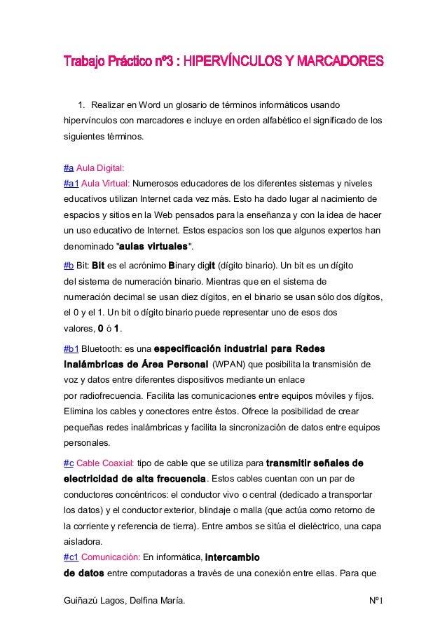 1. Realizar en Word un glosario de términos informáticos usandohipervínculos con marcadores e incluye en orden alfabético ...