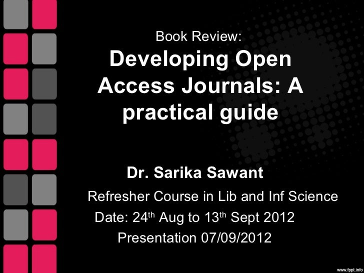 Book Review:  Developing Open Access Journals: A   practical guide      Dr. Sarika SawantRefresher Course in Lib and Inf S...