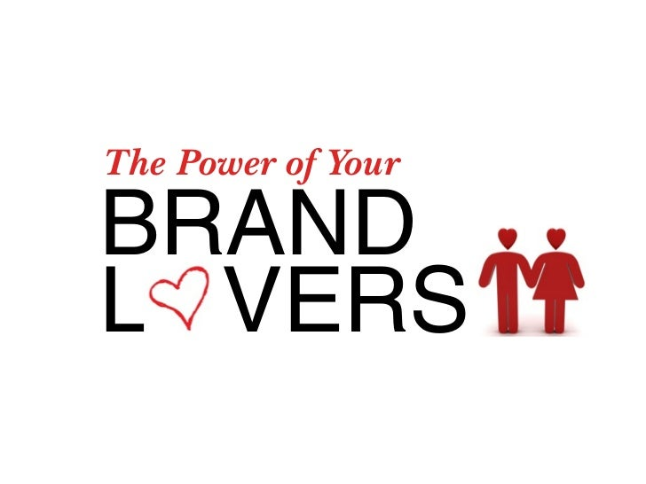 The Power of Your Brand Lover