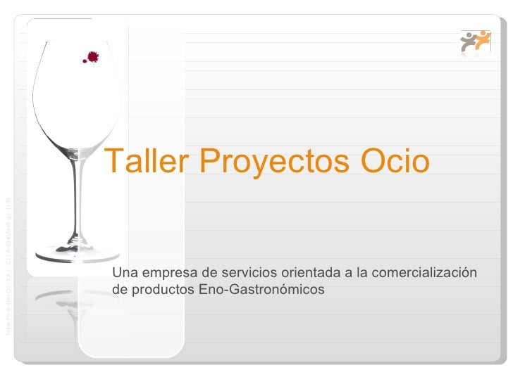 Taller Proyectos Ocio Una empresa de servicios orientada a la comercialización de productos Eno-Gastronómicos