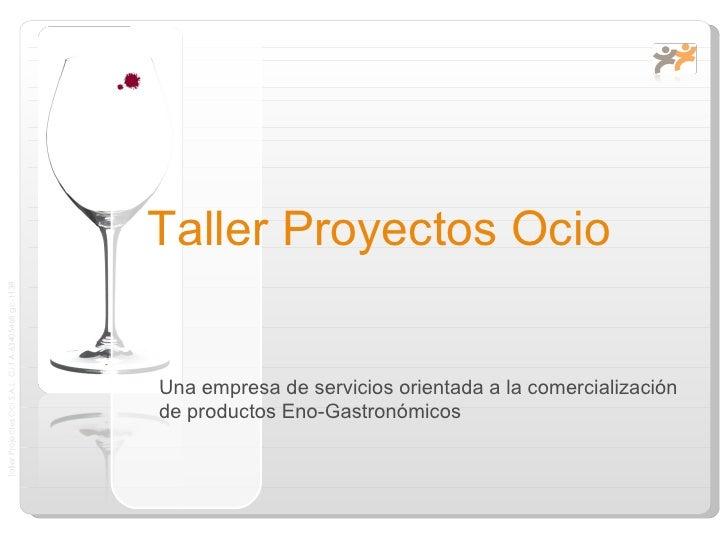 Taller Proyectos Ocio. La innovacion en el turismo enogastronomico