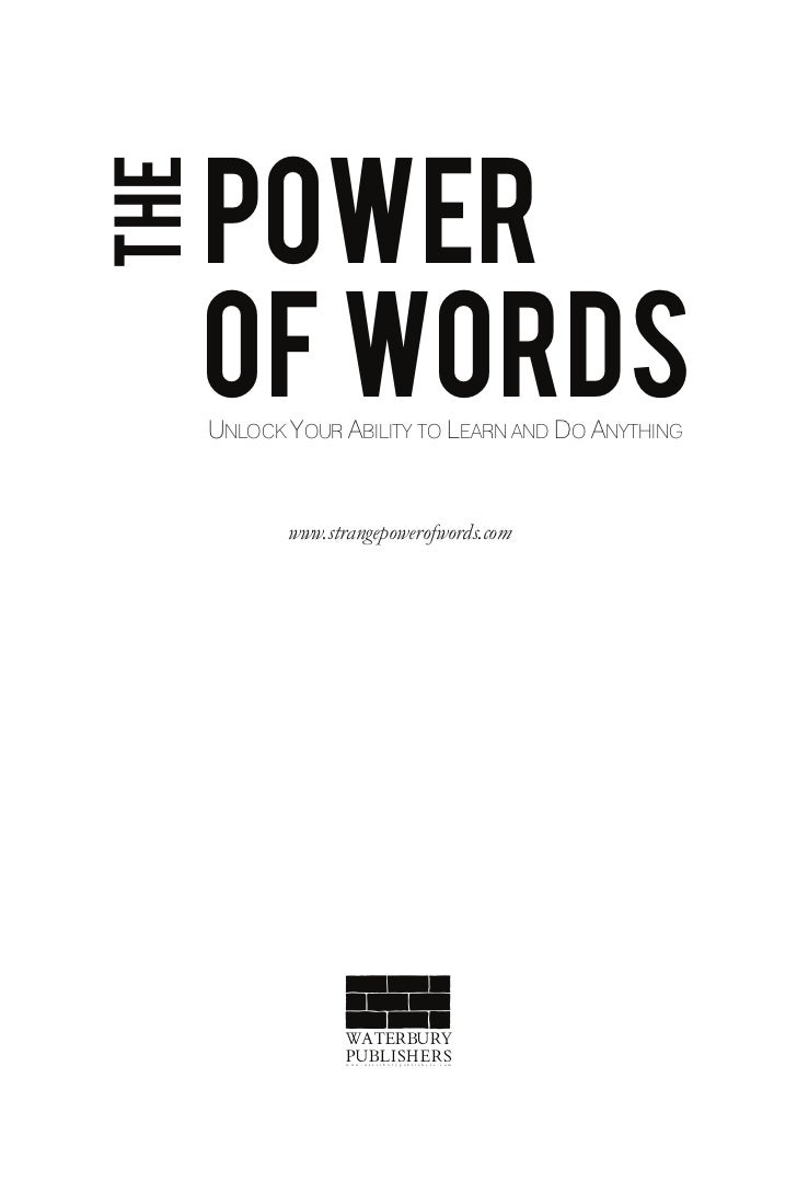 POWERTHE      OF WORDS      UNLOCK YOUR ABILITY TO LEARN AND DO ANYTHING             www.strangepowerofwords.com          ...