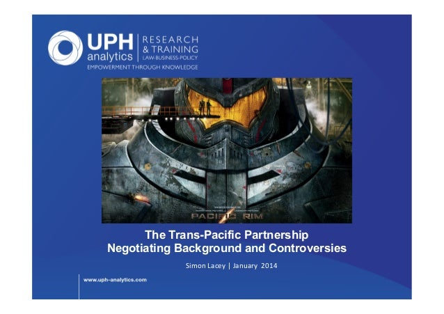 The Trans Pacific Partnership Negotiating Background and Controversies