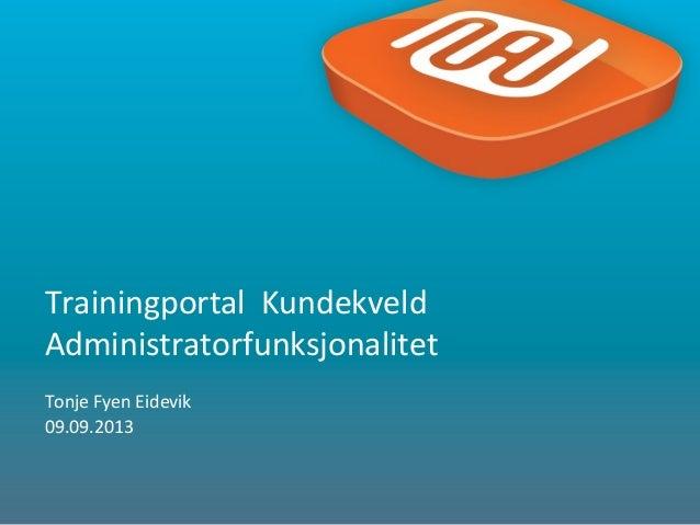 2013 09 Trainingportal Kundekveld - Ny funksjonalitet
