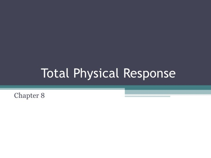 Total Physical ResponseChapter 8