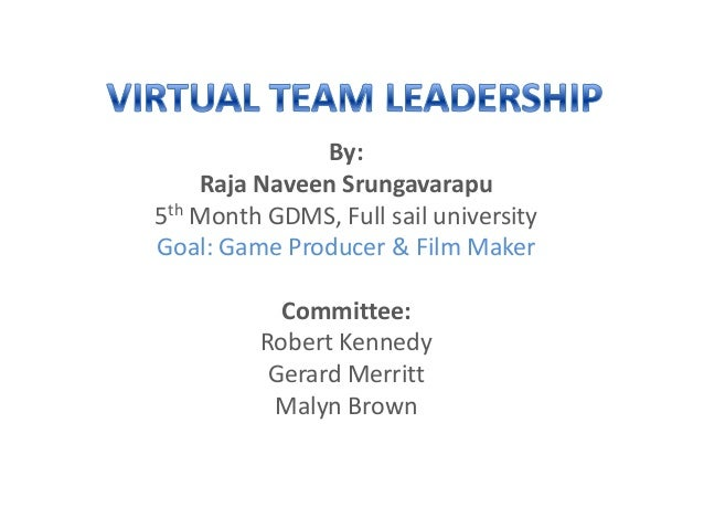 By:Raja Naveen Srungavarapu5th Month GDMS, Full sail universityGoal: Game Producer & Film MakerCommittee:Robert KennedyGer...