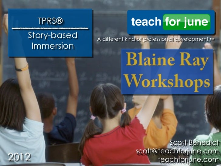 TPRS®   Story-based   A different kind of professional development.™    Immersion                                         ...