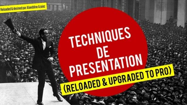 Techniques de présentation reloaded