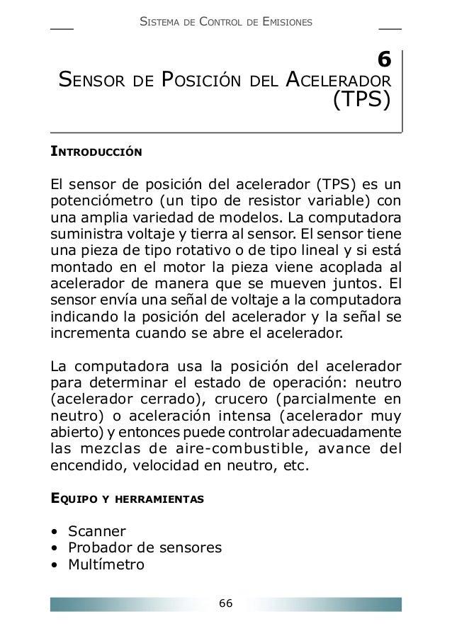 66SISTEMA DE CONTROL DE EMISIONES6SENSOR DE POSICIÓN DEL ACELERADOR(TPS)INTRODUCCIÓNEl sensor de posición del acelerador (...
