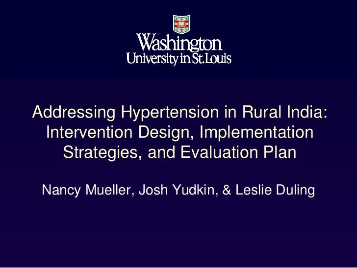 Addressing Hypertension in Rural India: Intervention Design, Implementation    Strategies, and Evaluation Plan Nancy Muell...