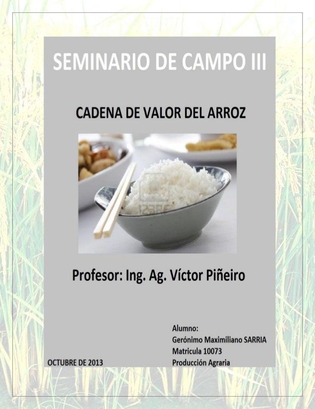 El arroz (del árabe  ,أرزAr-ruzz) es la semilla de la planta Oryza sativa.  Junto al trigo, es el más popular de los ce...