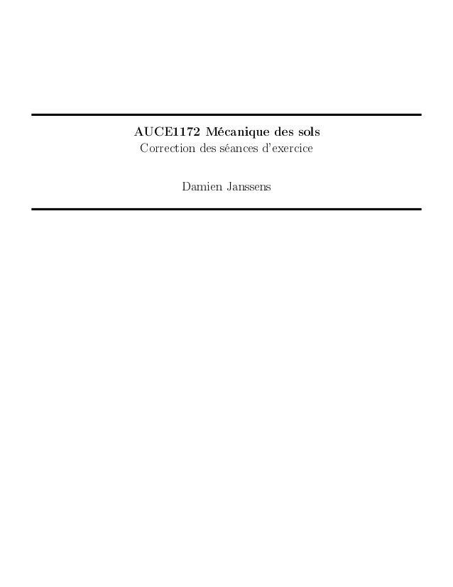 AUCE1172 Mécanique des sols  Correction des séances d'exercice  Damien Janssens