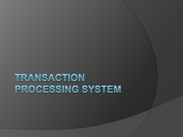 TRANSACTION PROCESSING SYSTEM<br />