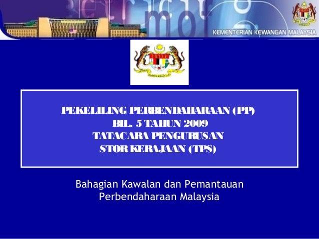 PEKELILING PERBENDAHARAAN (PP)        BIL. 5 TAHUN 2009    TATACARA PENGUR    USAN      STOR KER  AJAAN (TPS)  Bahagian Ka...
