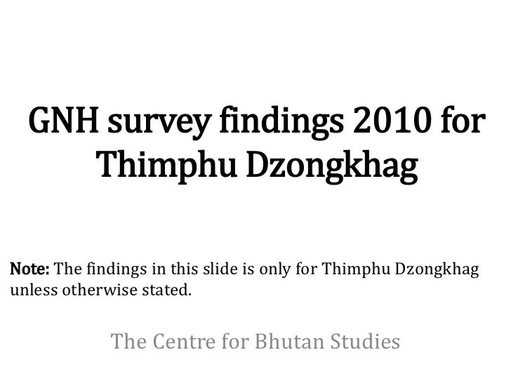 GNH survey findings 2010 for     Thimphu DzongkhagNote: The findings in this slide is only for Thimphu Dzongkhagunless oth...
