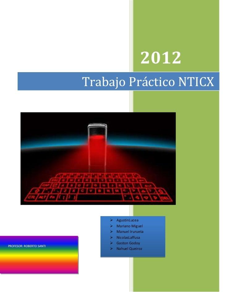 2012                          Trabajo Práctico NTICX                                 AgustinLucea                        ...